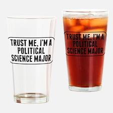 Trust Me Im A Political Science Major Drinking Gla