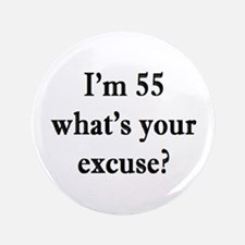 55 your excuse 3 Button