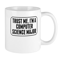 Trust Me Im A Computer Science Major Mugs