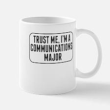 Trust Me Im A Communications Major Mugs