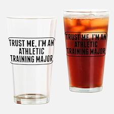 Trust Me Im An Athletic Training Major Drinking Gl