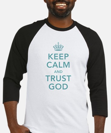 Keep Calm and Trust God Baseball Jersey
