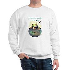 """""""What on earth...(1)"""" Sweatshirt"""
