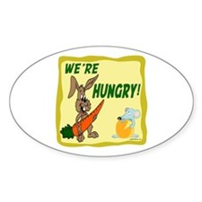 WE'RE HUNGRY! Oval Decal