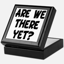 ARE WE THERE YET? Keepsake Box