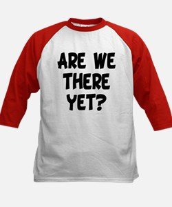 ARE WE THERE YET? Tee