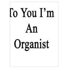 Thanks To You I'm An Organist Canvas Art