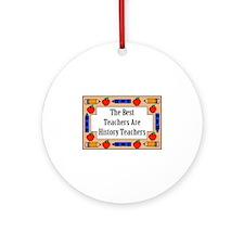 The Best Teachers Are History Teachers Ornament (R