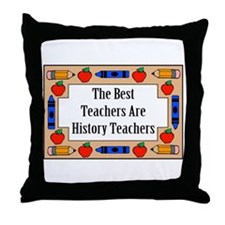 The Best Teachers Are History Teachers Throw Pillo
