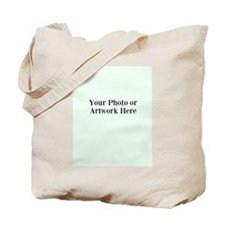 Your Photo or Artwork Here Tote Bag