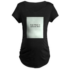 Your Photo or Artwork Here Maternity T-Shirt