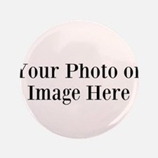 Your Photo or Design Here Button