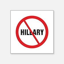 "No Hillary Square Sticker 3"" x 3"""