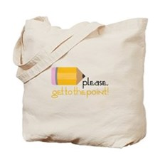 Get To The Point Tote Bag