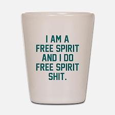 Free Spirit Shit Shot Glass