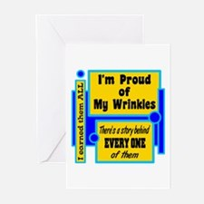 Proud Of My Wrinkles Greeting Cards