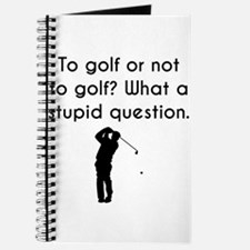 To Golf Or Not To Golf Journal