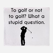 To Golf Or Not To Golf Throw Blanket