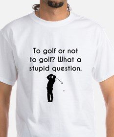 To Golf Or Not To Golf T-Shirt