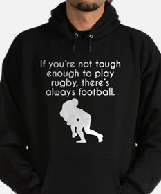 Tough Enough To Play Rugby Hoodie