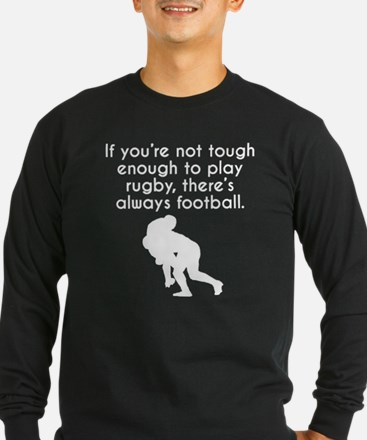 Tough Enough To Play Rugby Long Sleeve T-Shirt