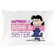 Happiness is being a Sister Pillow Case