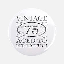 75th Birthday Vintage Button