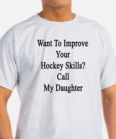Want To Improve Your Hockey Skills?  T-Shirt