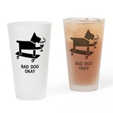 Bad Dog Okay Drinking Glass