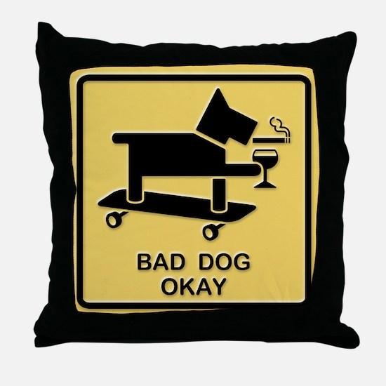 Bad Dog Okay Throw Pillow