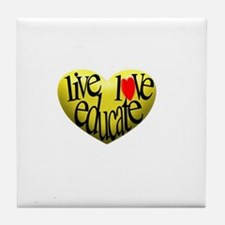 Live Love Educate Tile Coaster