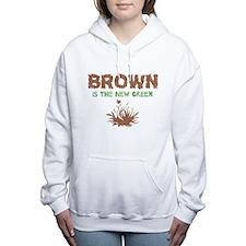 Brown Is The New Green Women's Hooded Sweatshirt