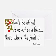 DON'T BE AFRAID TO GO OUT ON A LIMB Greeting Card