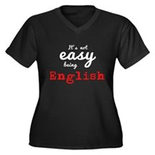 Its not easy being English Plus Size T-Shirt