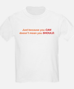 Just Because You Can T-Shirt