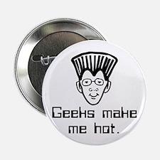 Geeks Make Me Hot. Button