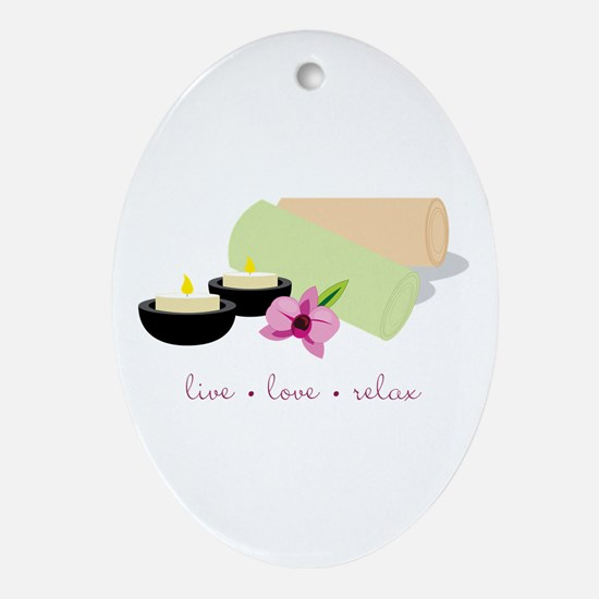 Live Love Relax Ornament (Oval)