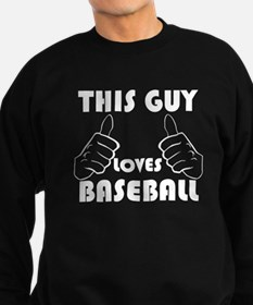 This Guy Loves Baseball Sweatshirt