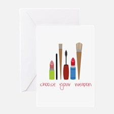 Choose Your Weapon Greeting Cards