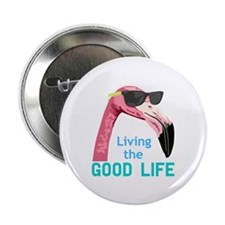 "Living The Good Life 2.25"" Button (10 pack)"
