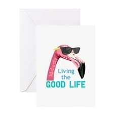 Living The Good Life Greeting Cards