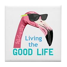 Living The Good Life Tile Coaster