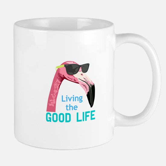 Living The Good Life Mugs