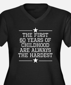 The First 60 Years Of Childhood Plus Size T-Shirt