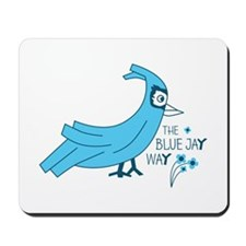 The blue jay way Mousepad
