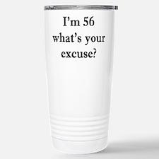56 your excuse 2 Travel Mug