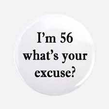 56 your excuse 3 Button