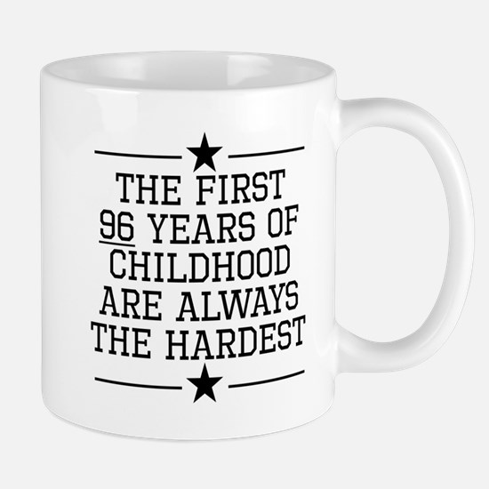 The First 96 Years Of Childhood Mugs