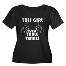 This Girl Loves Table Tennis Plus Size T-Shirt