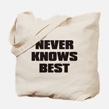 NEVER_KNOWS_BEST Tote Bag